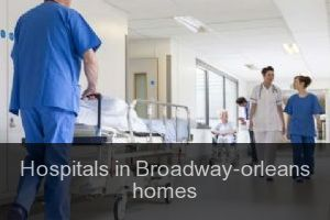 Hospitals in Broadway-orleans homes