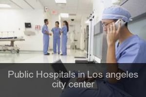 Public Hospitals in Los angeles city center